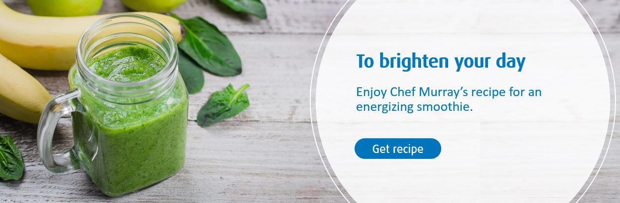 To brighten your day. Enjoy Chef Murray's recipe for an energizing smoothie. Get recipe.